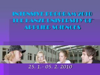 INTENSIVE PROGRAM 2010   THE HANZE UNIVERSITY OF APPLIED SCIENCES