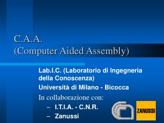 C.A.A.  (Computer Aided Assembly)