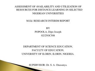 ASSESSMENT OF AVAILABILITY AND UTILIZATION OF RESOURCES FOR DISTANCE LEARNING IN SELECTED