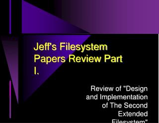 Jeff's Filesystem Papers Review Part I.