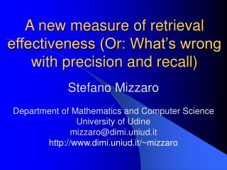 A new measure of retrieval effectiveness (Or: What's wrong with precision and recall)
