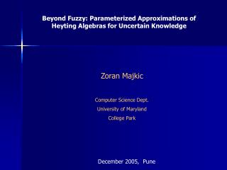 Beyond Fuzzy: Parameterized Approximations of Heyting Algebras for Uncertain Knowledge