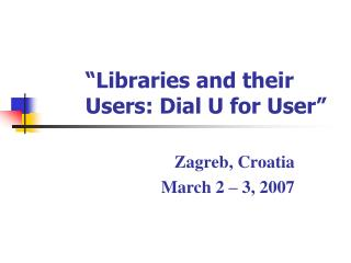 """Libraries and their Users: Dial U for User"""