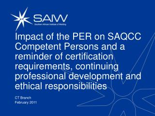 Impact of the PER on SAQCC Competent Persons and a reminder of certification requirements, continuing professional devel