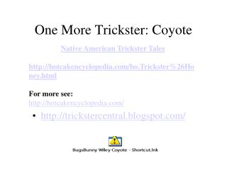 One More Trickster: Coyote