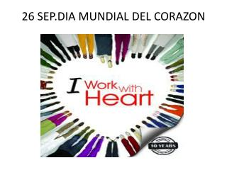 26 SEP.DIA MUNDIAL DEL CORAZON