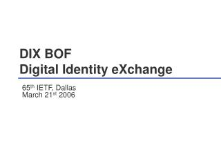 DIX BOF Digital Identity eXchange