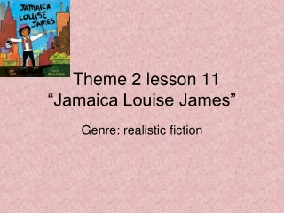 "Theme 2 lesson 11 ""Jamaica Louise James"""