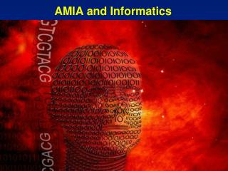 AMIA and Informatics