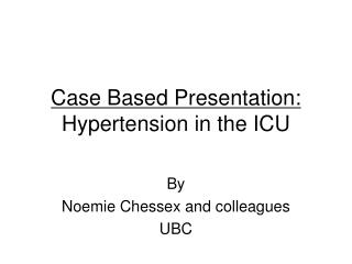 Case Based Presentation: Hypertension in the ICU