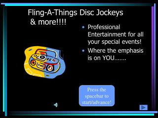 Fling-A-Things Disc Jockeys           & more!!!!
