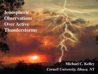 Ionospheric Observations Over Active Thunderstorms