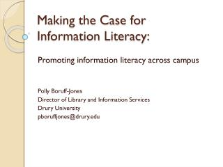 Making the Case for  Information Literacy: