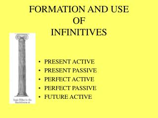 FORMATION AND USE OF INFINITIVES