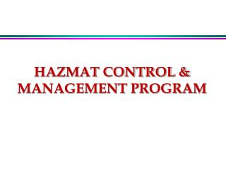 HAZMAT CONTROL & MANAGEMENT PROGRAM