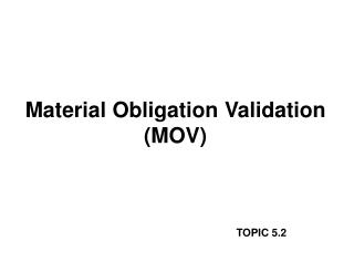 Material Obligation Validation (MOV)