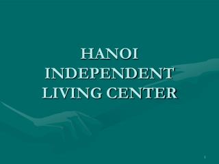 HANOI INDEPENDENT LIVING CENTER