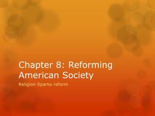 Chapter 8: Reforming American Society