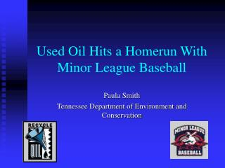 Used Oil Hits a Homerun With Minor League Baseball
