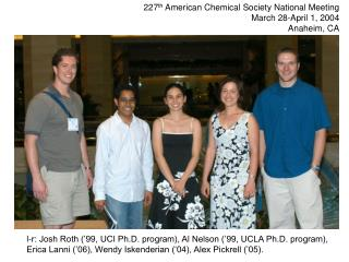 227 th  American Chemical Society National Meeting March 28-April 1, 2004 Anaheim, CA