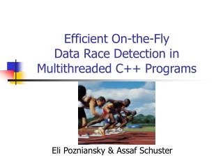 Efficient On-the-Fly Data Race Detection in Multithreaded C++ Programs