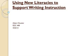 Using New Literacies to Support Writing Instruction