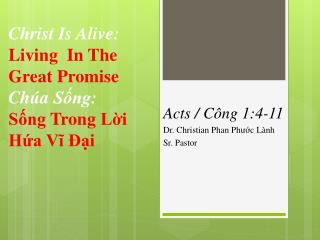 Christ Is Alive:  L iving  In The Great Promise Chúa Sống : Sống Trong Lời Hứa Vĩ Đại