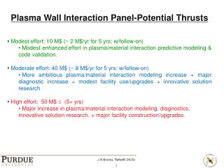 Plasma Wall Interaction Panel-Potential Thrusts