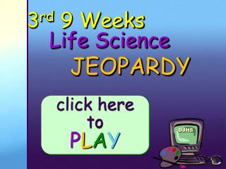 3 rd  9  Weeks 	 Life  Science
