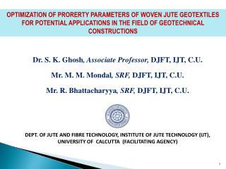 Dr. S. K. Ghosh , Associate Professor,  DJFT, IJT, C.U.  Mr. M. M. Mondal , SRF,  DJFT, IJT, C.U.