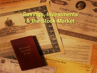 Savings, Investments & the Stock Market