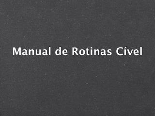 Manual de Rotinas Cível