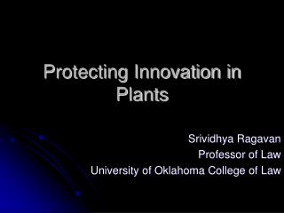 Protecting Innovation in Plants
