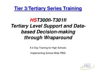 Tier 3/Tertiary Series Training HS T300fi-T301fi