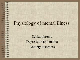 Physiology of mental illness