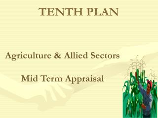 Agriculture & Allied Sectors  Mid Term Appraisal