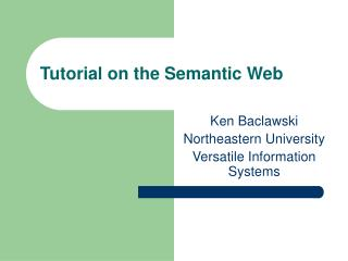 Tutorial on the Semantic Web