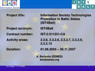 Project title:		Information Society Technologies  				Promotion in Baltic States 					(IST4Balt)