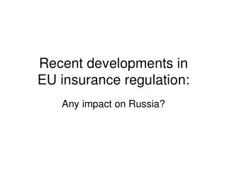 Recent developments in EU insurance regulation: