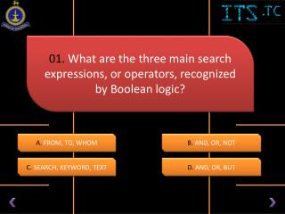 01. What are the three main search expressions, or operators, recognized by Boolean logic?