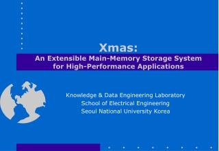 Xmas: An Extensible Main-Memory Storage System for High-Performance Applications