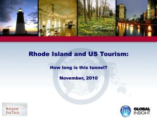 Rhode Island and US Tourism:  How long is this tunnel? November, 2010