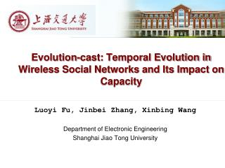 Evolution-cast: Temporal Evolution in Wireless Social Networks and Its Impact on      Capacity