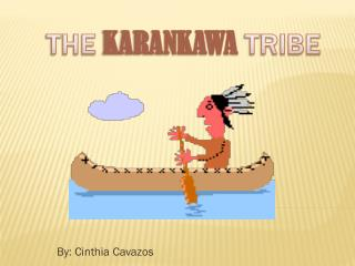 The  Karankawa  Tribe
