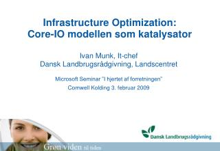 Infrastructure Optimization: Core-IO modellen som katalysator
