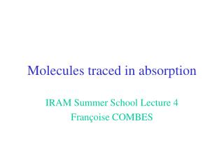 Molecules traced in absorption
