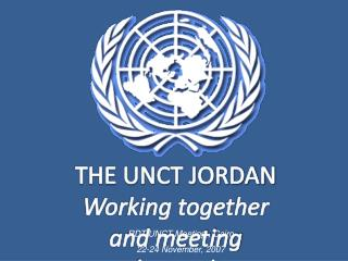 THE UNCT JORDAN Working together and meeting demands
