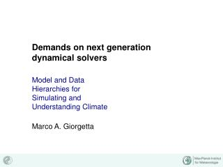 Demands on next generation dynamical solvers