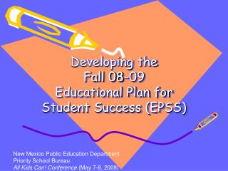 Developing the  Fall 08-09  Educational Plan for Student Success EPSS