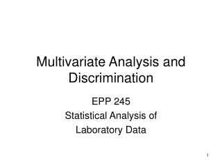Multivariate Analysis and Discrimination
